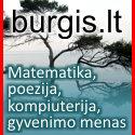 Burgis.lt - matematika, poezija, kompiuterija, gyvenimo menas