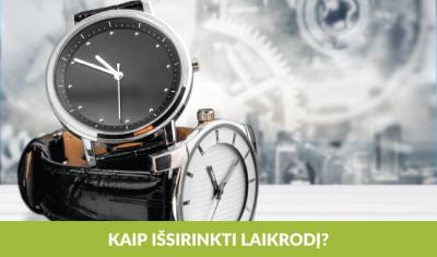 Kaip išsirinkti laikrodį?