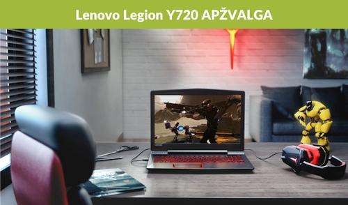 """""""Lenovo Legion Y720"""" apžvalga"""