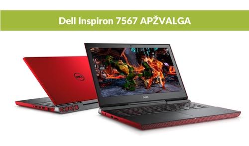 """""""Dell Inspiron 7567"""" apžvalga"""
