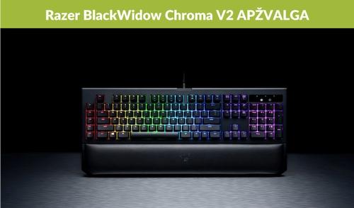 """Razer BlackWidow Chroma V2"" apžvalga"