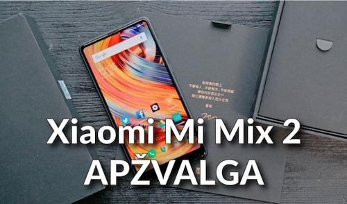 """Stilingas berėmis ir labai galingas išmanusis: """"Xiaomi Mi Mix 2"""" apžvalga"""
