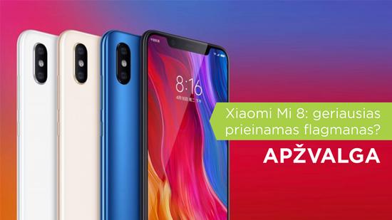 """""""Xiaomi Mi 8"""": geriausias prieinamas flagmanas?"""