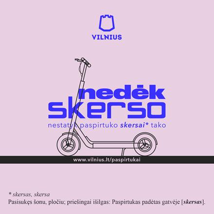 """Vilniaus savivaldybė ragina paspirtukininkus: """"Nedėk skerso"""""""